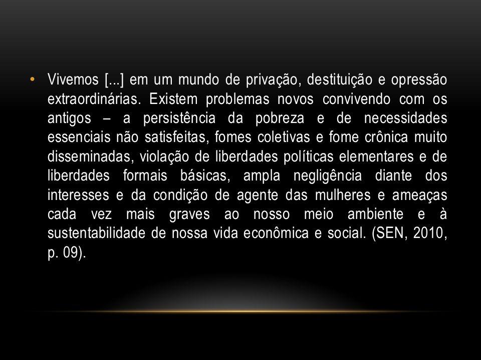 Vivemos [...] em um mundo de privação, destituição e opressão extraordinárias.